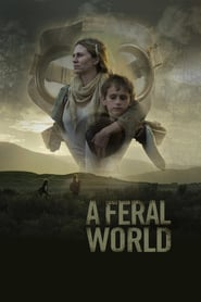 A FERAL WORLD (2020) [BLURAY 720P X264 MKV][AC3 5.1 LATINO][WWW.PCTMIX.COM torrent